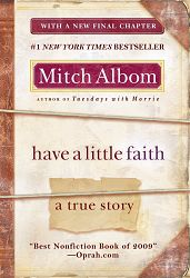 Have a Little Faith: A True Story [Paperback] [Mar 29, 2011] Albom, Mitch]